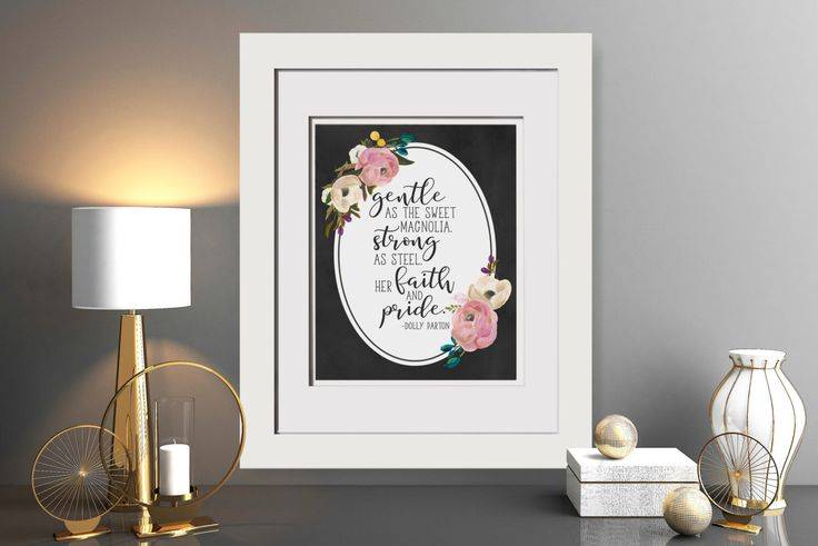 Gentle As The Sweet Magnolia, Strong As Steel, Her Faith And Pride|Dolly Parton Quote Printable|Dolly Parton Lyrics|Country Song Lyrics by SimplyLCPrintables on Etsy https://www.etsy.com/listing/489317168/gentle-as-the-sweet-magnolia-strong-as