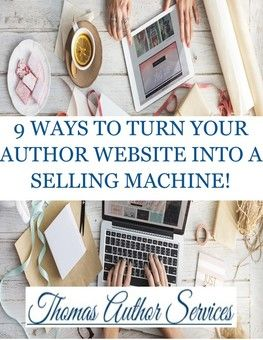 TURN YOUR AUTHOR WEBSITE INTO A SELLING MACHINE! http://thomasauthorservices.weebly.com/author-blogs--book-reviews/9-ways-to-turn-your-author-website-into-a-selling-machine #author #writer #amwriting #writing #towrite #help #blog #tips #tricks #writingtips #authorhelp