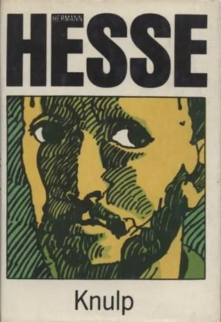 Knulp by Herman Hesse - read this years ago in my 20's & it made a deep impression on me. want to find a copy to read again.