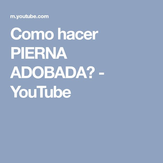 Como hacer PIERNA ADOBADA? - YouTube