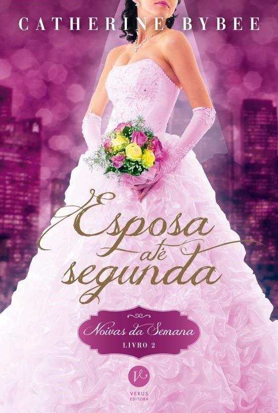 Verus Editora lançará em Junho, Esposa até segunda( Noivas da Semana- Vol.2), de Catherine Bybee - Cantinho da Leitura