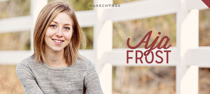 Change Maker Aja Frost shares how she balances being a senior in college and running her own freelance writer and content strategist business.