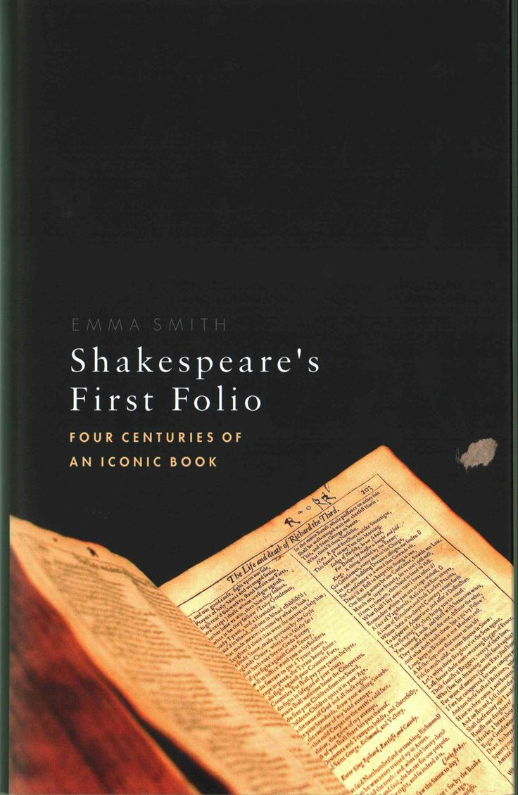 Shakespeare's First Folio: Four Centuries Of An Iconic Book (hardcover)