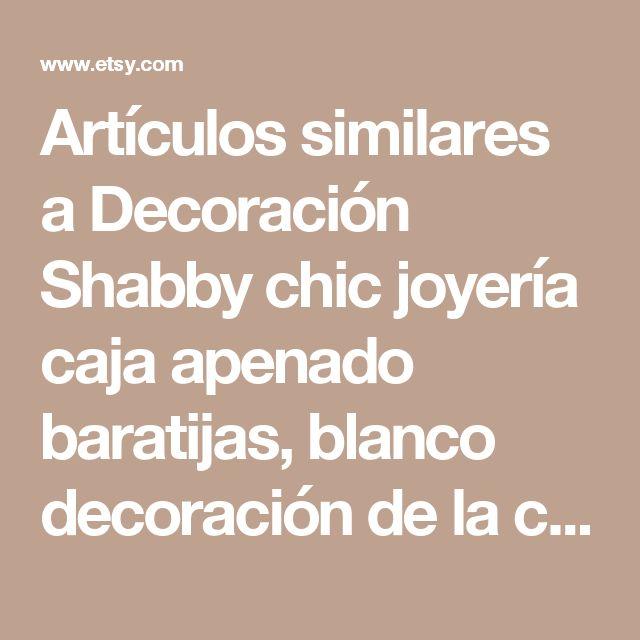 Artículos similares a Decoración Shabby chic joyería caja apenado baratijas, blanco decoración de la cocina, caja de Decoupage Rose, almacenaje blanco, de la mano en Etsy