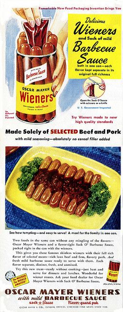 1947 Wieners with a Sack 'o Sauce    It's the wiener the world awaited! Wienies in a can, and a sack-o-sauce! Oscar Mayer canned Wieners with Barbecue Sauce from the October 1947 issue of Better Homes & Gardens.