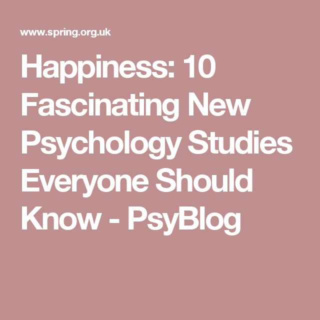 Happiness: 10 Fascinating New Psychology Studies Everyone Should Know - PsyBlog