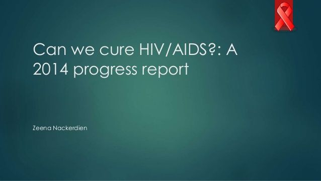 Can we cure HIV/AIDS: A 2014 progress report.
