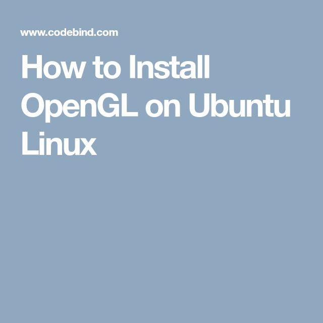 How to Install OpenGL on Ubuntu Linux