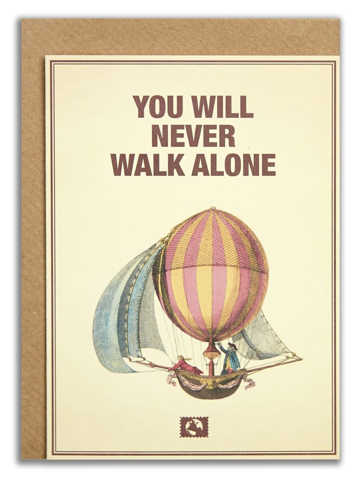 """You will never walk alone"".   #messageearth #sustainable #greetingcards #sustainability #eco #design #ecodesign #vintage #cards #peculiar"