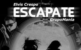 Elvis Crespo - Escapate ft Grupo Mania