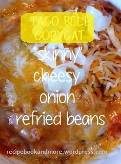 """I made a side dish over the weekend with a few simple ingredients, similar to Taco Bell's """"Pintos and Cheese."""" To lighten it up I used fat-free refried beans, chunky salsa, some onion from our gard..."""