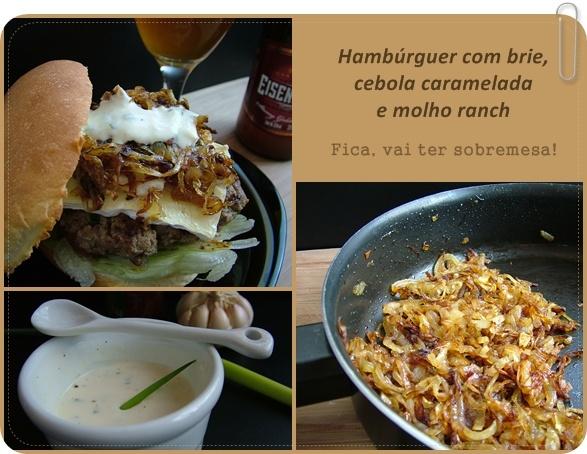 Hamburger com brie, molho ranch e cebola caramelada