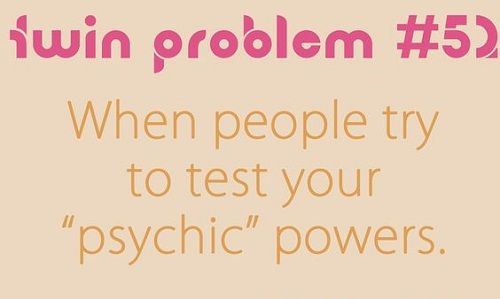 Problem Psychic Power Funny Twin Quotes