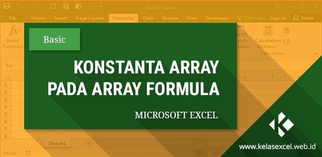 Cara Menggunakan Konstanta Array Pada Rumus Array Excel