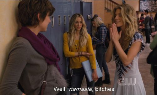Namaste! -90210 Naomi clark!! this show omg still wish it never ended