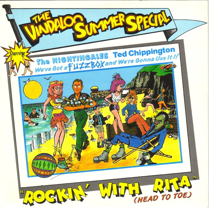 The Nightingales, Ted Chippington, We've Got A Fuzzbox And We're Gonna Use It! - Rockin' With Rita (The Vindaloo Summer Special) UK 7""