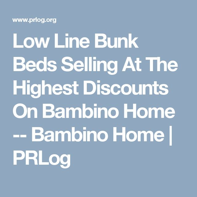 Low Line Bunk Beds Selling At The Highest Discounts On Bambino Home -- Bambino Home | PRLog