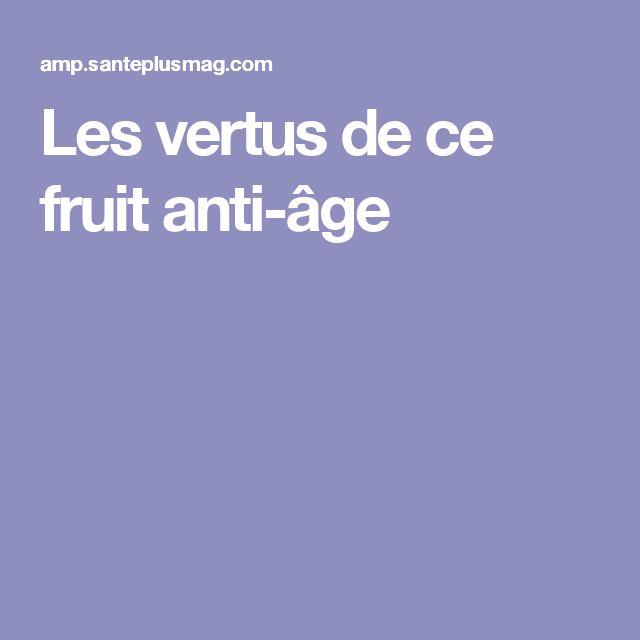 Les vertus de ce fruit anti-âge