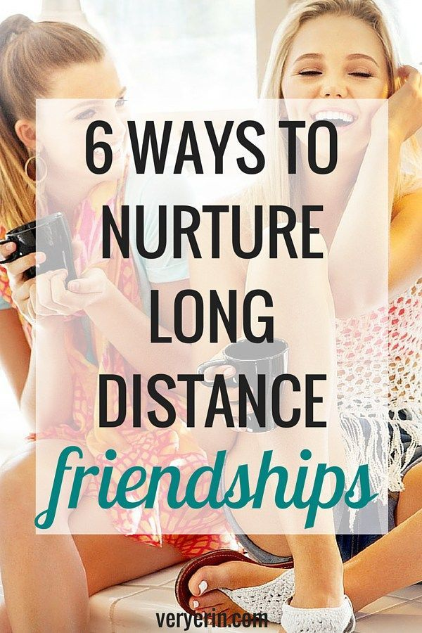 6 Ways to Nurture Long Distance Friendships | Friendships and Relationships | College - Very Erin Blog