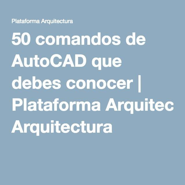 50 comandos de AutoCAD que debes conocer   Plataforma Arquitectura