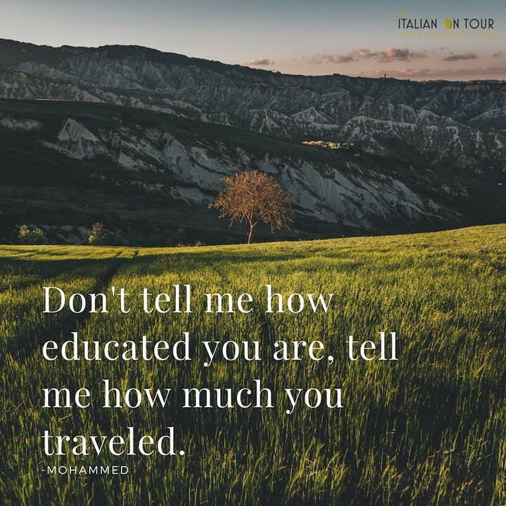 "14 Likes, 1 Comments - The Italian on Tour (@theitalianontour) on Instagram: ""Don't tell me how educated you are tell me how much you traveled - Mohammed #travelquotes…"""