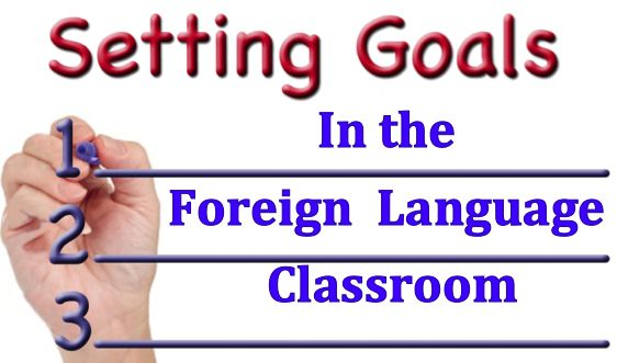 Setting Goals in the Foreign Language Classroom | World Language Classroom Resources