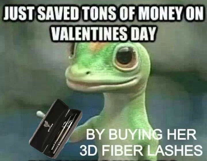 Happy Valentine S Show Your Love By Getting Her Younique Savedatonofmoney Geico Gecko Bemyvalentine Be Valentines Day Memes Funny Pictures Funny Memes