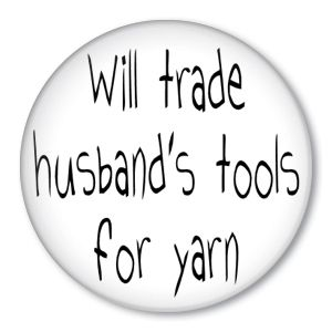 "#Knitting poster - ""Will trade husband's tools for yarn."""