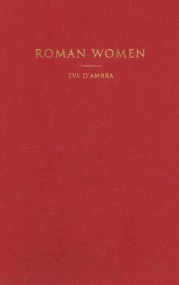 Roman Women by Eve D'Ambra.
