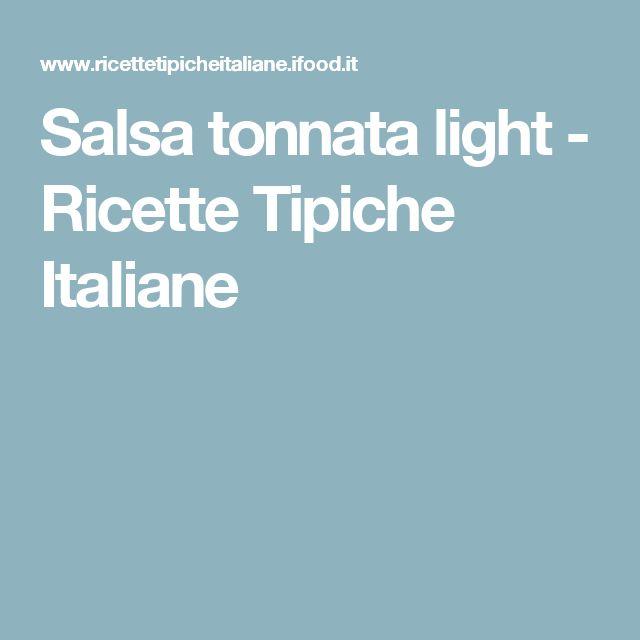 Salsa tonnata light - Ricette Tipiche Italiane