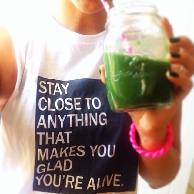 Stay close to anything that makes you glad you're alive