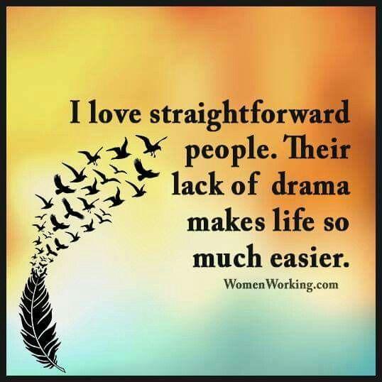 I Love Straight Forward People