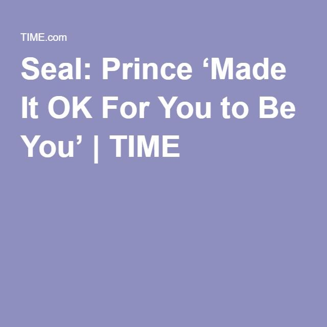Seal: Prince 'Made It OK For You to Be You' | TIME