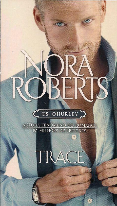 Momentos da Fogui: Resenha: Série: Os O'Hurley 04 - Trace - Nora Roberts
