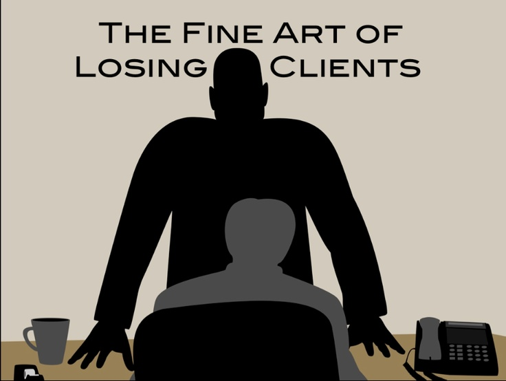The speech of the book. Learn 30 ways to lose a client. Guaranteed.