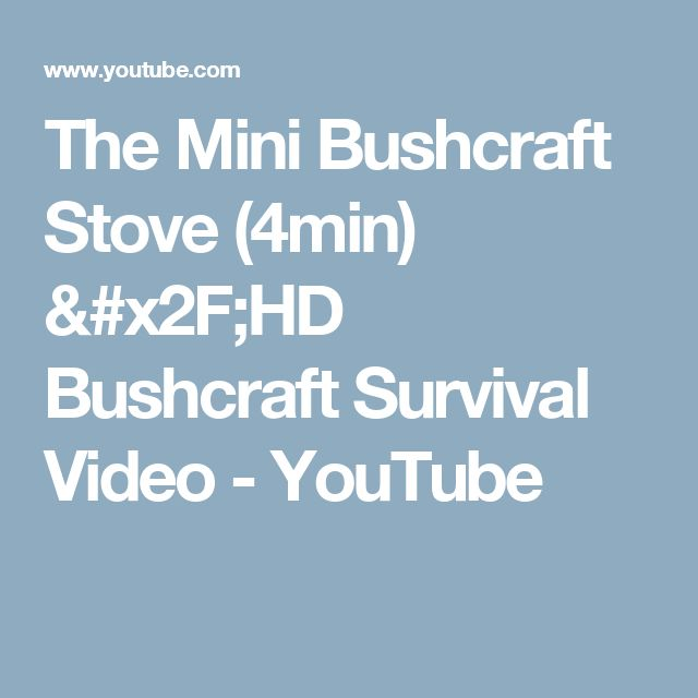 The Mini Bushcraft Stove (4min) /HD Bushcraft Survival Video - YouTube
