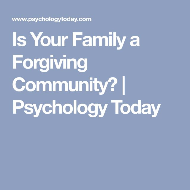 Is Your Family a Forgiving Community? | Psychology Today