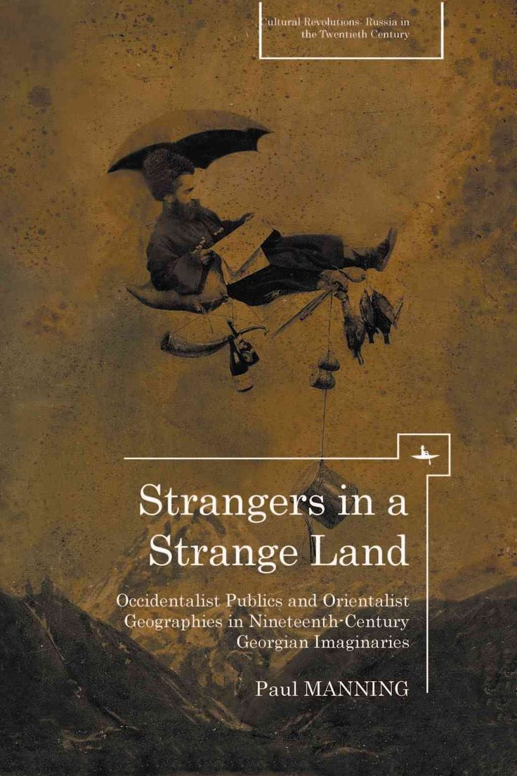 Strangers in a Strange Land: Occidentalist Publics and Orientalist Geographies in Nineteenth-century Georgian Ima...