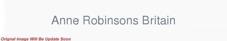 Anne Robinsons Britain S01E01 Parenting 720p HDTV x264-C4TV