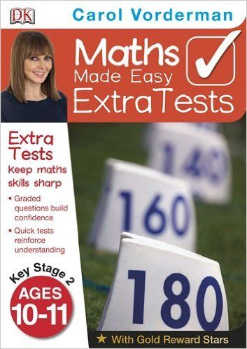 Maths Made Easy Extra Tests Age 10-11 (Carol Vorderman's Maths Made Easy): Amazon.co.uk: Carol Vorderman: 9781409323679: Books