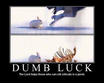 """wolf rolls crit fail"" Dumb luck dice"