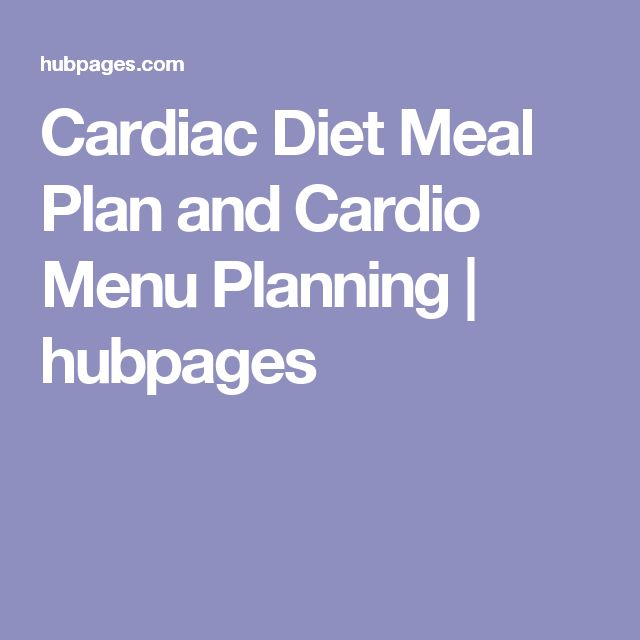Cardiac Diet Meal Plan and Cardio Menu Planning | hubpages