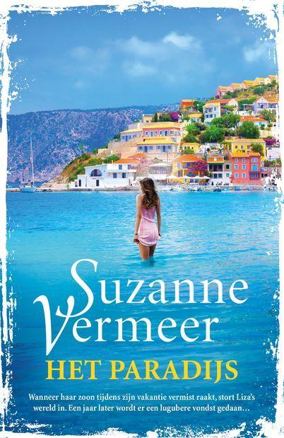 Suzanne Vermeer - Het paradijs.  Wanneer Liza Roozenboom te horen krijgt dat haar zoon Mark... Lees verder