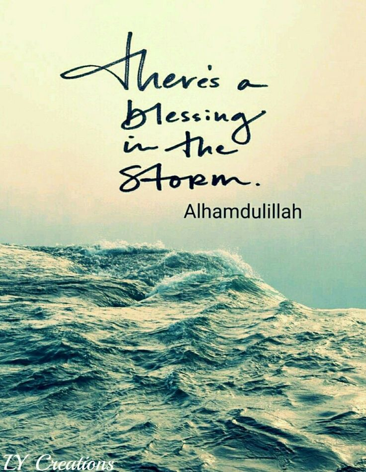 There is a blessing in the storm