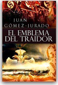 El Emblema del Traidor – Juan Gómez Jurado. Recomendable