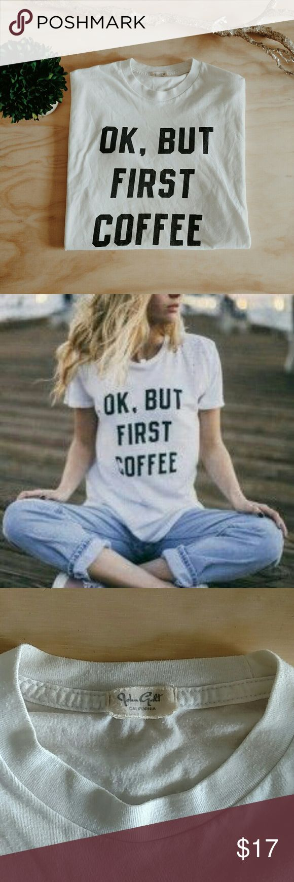 """Brandy Melville Ok But First Coffee Shirt John Galt/Brandy Melville """"Ok, But First Coffee"""" Tee shirt, slight piling over whole shirt. Small stain on back(seen in 4th pic). Some minor loose threads, good condition! This is NOT the fitted tee! Much looser, laid back type!  Like this item? Check out my others! Thanks! Brandy Melville Tops Tees - Short Sleeve"""