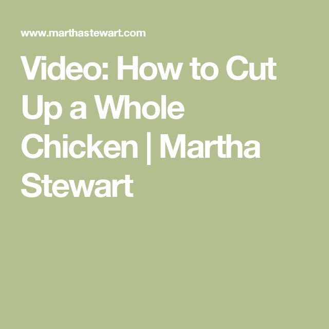 Video: How to Cut Up a Whole Chicken | Martha Stewart