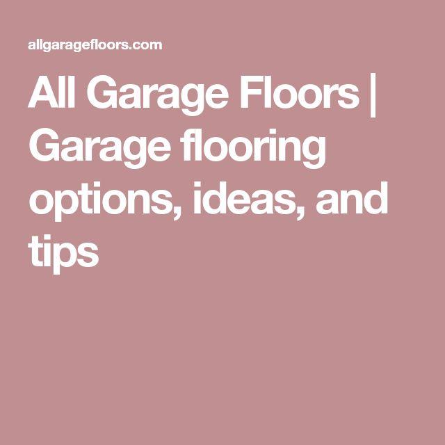 All Garage Floors | Garage flooring options, ideas, and tips