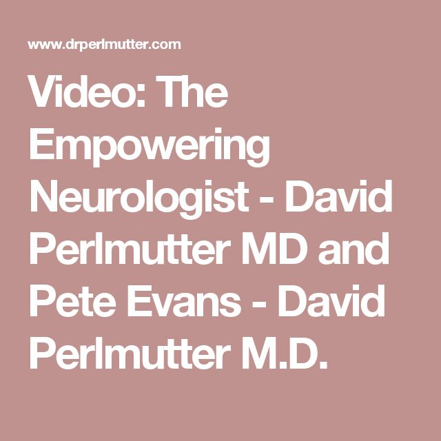 Video: The Empowering Neurologist - David Perlmutter MD and Pete Evans - David Perlmutter M.D.