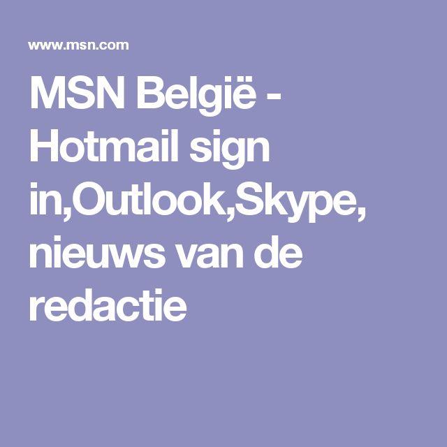 MSN België - Hotmail sign in,Outlook,Skype, nieuws van de redactie